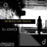 DJ JOUNCE MURDERED THIS TRACK – GRAB IT!