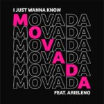 MOVADA BRINGS A DOSE OF SUN-DRENCHED NOSTALGIA ALONGSIDE ARIELENO FOR 'I JUST WANNA KNOW' –  OUT NOW!